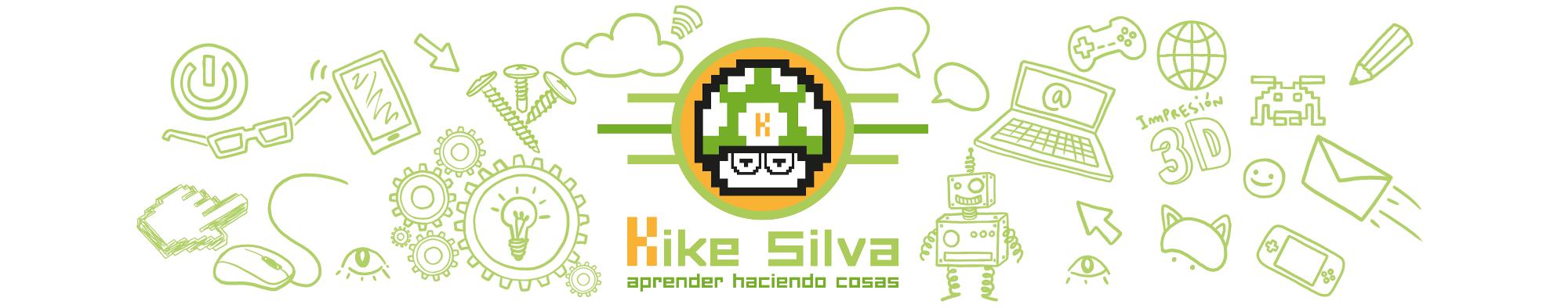 Kike Silva – Aprender haciendo cosas